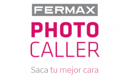 FERMAX PHOTO CALLER, saca tu mejor cara.